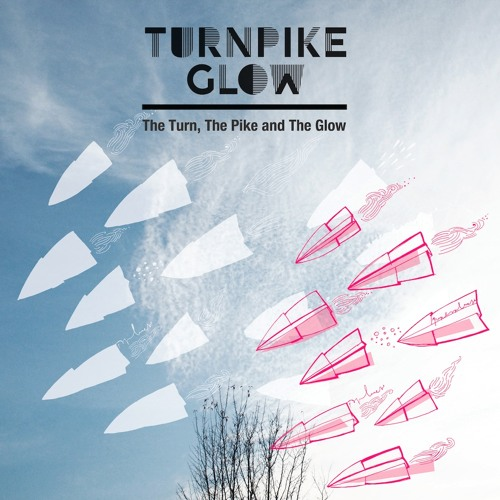 Turnpike Glow - The Turn, The Pike And The Glow