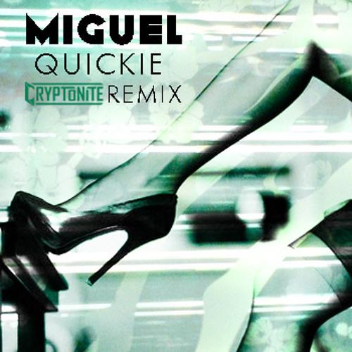 Miguel - Quickie (Cryptonite Remix)