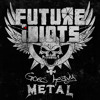 Future Idiots - Through the Fire and Flames