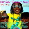 MIXTAPE LIVE Hot Like Summer Time ! Brand New Track 2011.