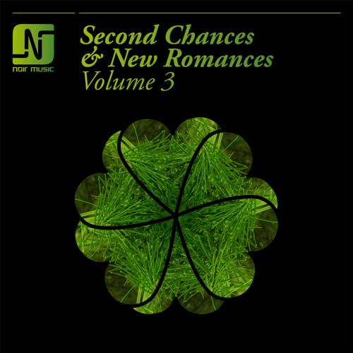 [Noir Music] V/A - Second Chances & New Romances Vol. 3 // OUT NOW