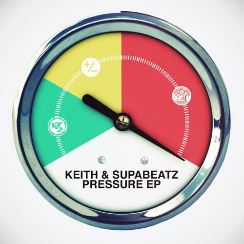 Keith & Supabeatz: Pressure