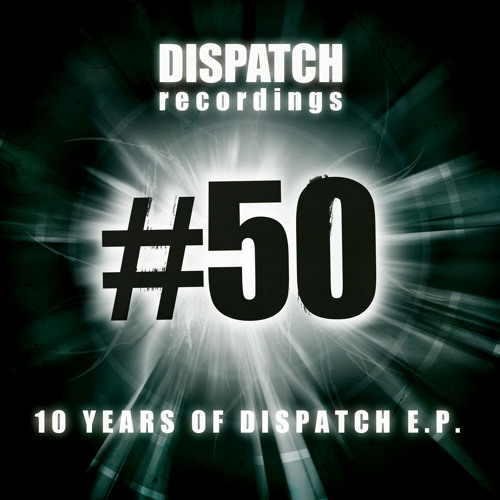 Dispatch Recordings '10 Years of Dispatch' EP - OUT NOW