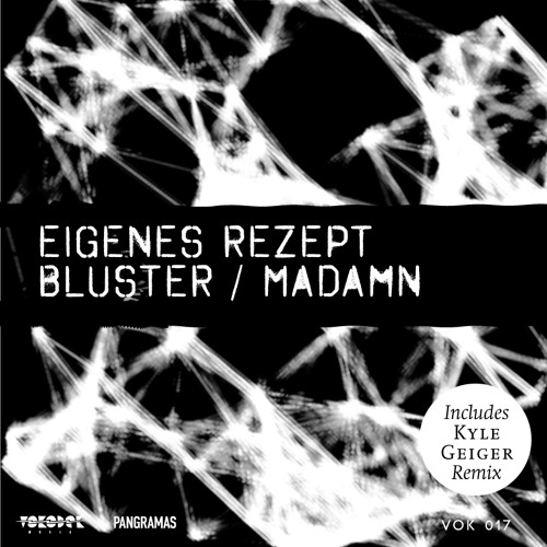 VOK017_-_Eigenes Rezept_-_Bluster_(Kyle Geiger Rmx)