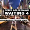 Peter Gelderblom- Waiting 4 (Allan Ramirez Remix)