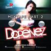 Dopenez The Mixtape Part 2