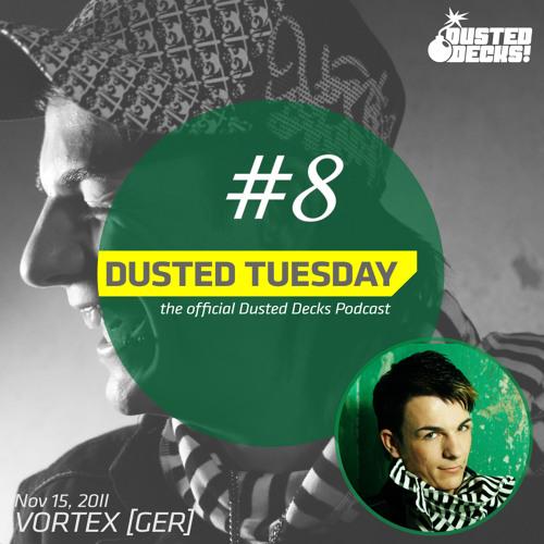 Dusted Tuesday #08 - Vortex [GER] (Nov 15, 2011)