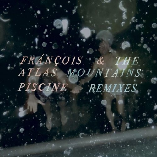 Francois & The Atlas Mountains - Piscine (Jensen Sportag Remix)
