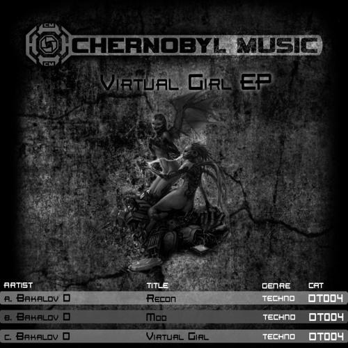Bakalov D - Virtual Girl [CHERNOBYL MUSIC DT004]