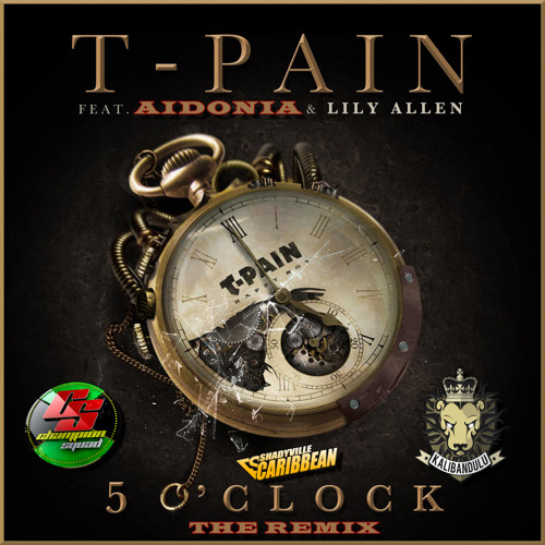 T-Pain Ft. Aidonia & Lily Allen // 5 Oclock // (Kalibandulu Rmx)