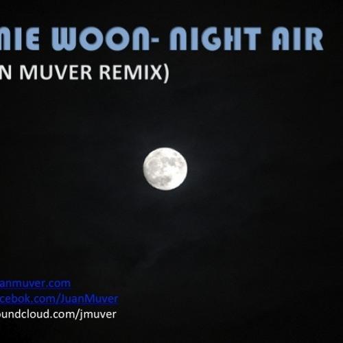 JAMIE WOON - Night air (Juan Muver remix)