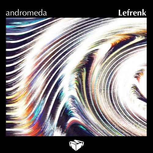 Lefrenk - Andromeda (Original Mix)