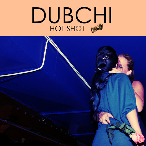 DubCHI - Hot Shot (OUT NOW!)