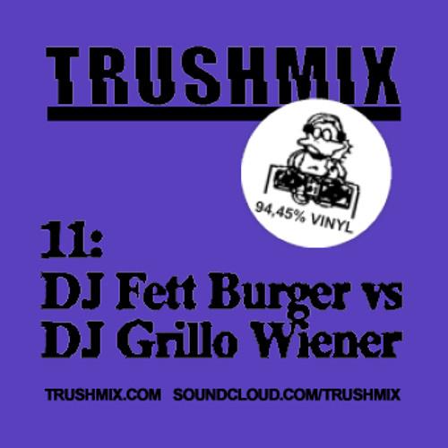 Trushmix 11: DJ Fett Burger vs DJ Grillo Wiener