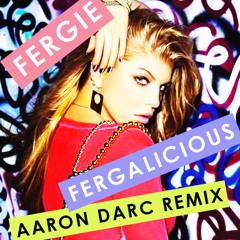 FERGIE / FERGALICIOUS (AARON DARC REMIX)