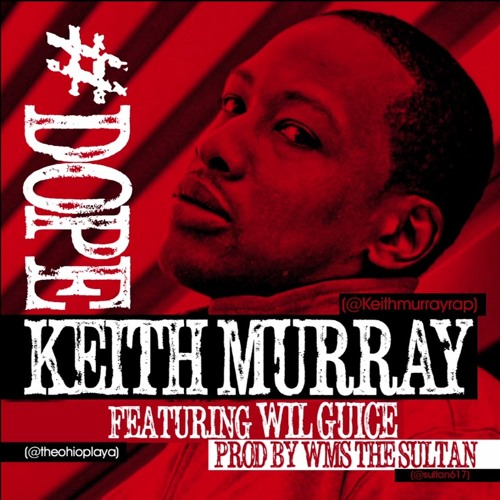 Keith Murray - Dope (feat. Wil Guice)