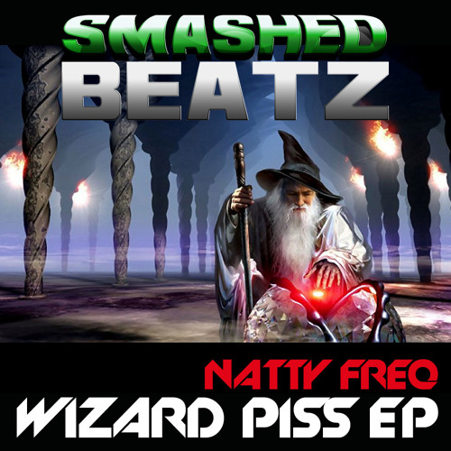 Natty Freq & We Bang - Wizard Piss Forthcoming on Smashed Beatz November 21st on Beatport