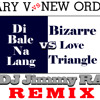 Di Bale Na Lang vs Bizzare Love Triangle DJ Jimmy RA Remix