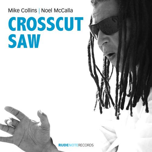 """Crosscut Saw"" - Mike Collins | Noel McCalla"