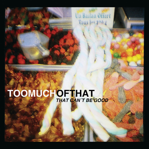 Toomuchofthat - 07 - as54ht66