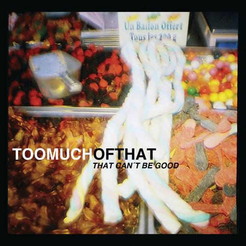 Toomuchofthat - 04 - K