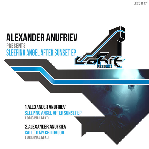 Alexander Anufriev - Call To My Childhood (Original Mix) [Lohit Records] December, 20 2011