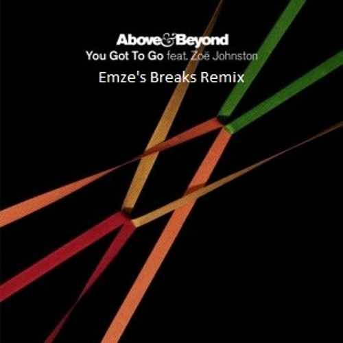 Above and Beyond - You Got To Go (Emze's Breaks Remix)