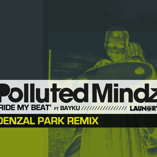 2011 - Ride My Beat (Denzal Park Remix Edit) - Polluted Mindz {Preview}