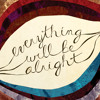 Download Everything Will Be Alright Mp3