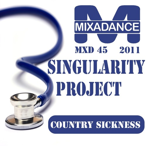 Singularity Project - Country Sickness [Label Mixadance]
