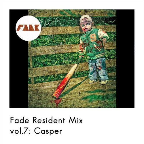 01 - Casper - FADE resident mix 7.