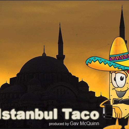 Istanbul Taco - Gav McQuinn (orig mix) - Produced 2011