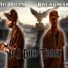 Breadman - If I Died Today featuring Ric Jilla