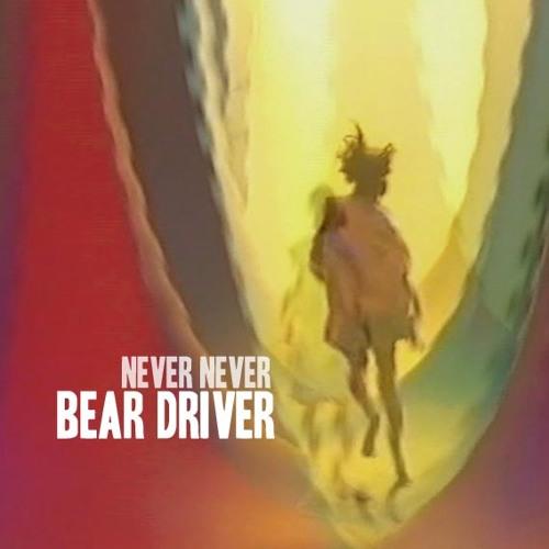 Bear Driver - Never Never