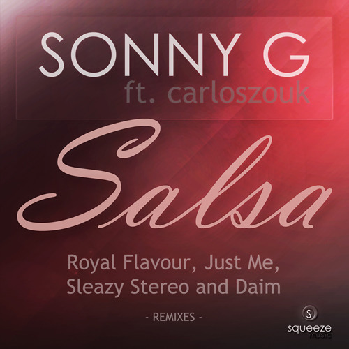 Sonny G ft. CarlosZouk - Salsa (Sleazy Stereo Remix) - OUT NOW!