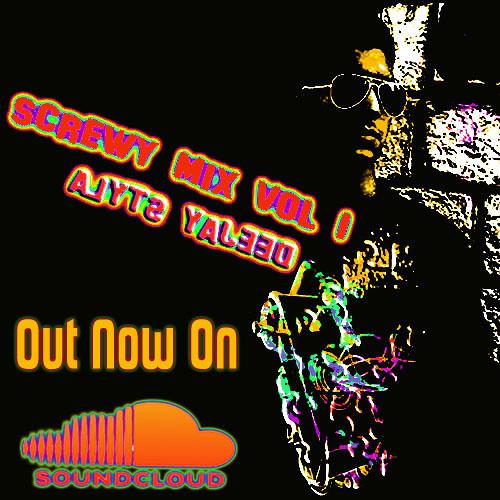 DeeJay Styla_Screwy Mix Vol 1