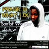 """""""Praise Is What I Do"""" ~ Son of Wonder [S.O.W]"""