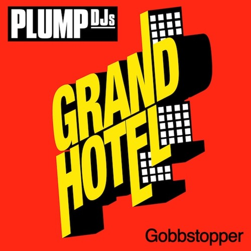 Plump DJs - Gobbstopper - CLIP