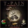 T-Pain Feat. Aidonia & Lily Allen - 5 Oclock (RAW) (Kalibandulu & Champion Squad Remix)