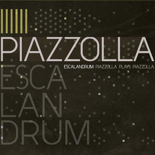 Vayamos Al Diablo | Piazzolla plays Piazzolla | Escalandrum