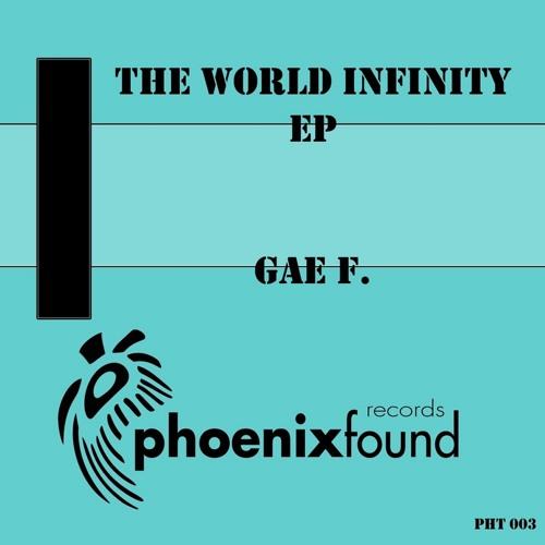 Gae F. - The World Infinity (Original Mix) [Phoenix Found Records]