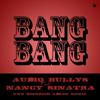 Audio Bullys Feat. Nancy Sinatra - Bang Bang (My Baby Shot Me Down) (Uwe Heinrich Adler Remix)