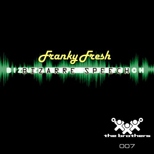 FRANKY FRESH - BIZARRE SPEECH