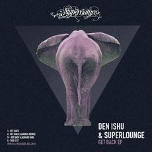 Den Ishu & Superlounge - This Is It [Supernature Records]