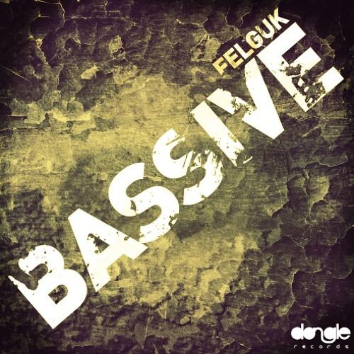 Felguk - BASSIVE (PREVIEW)