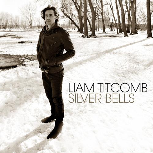Liam Titcomb - Silver Bells