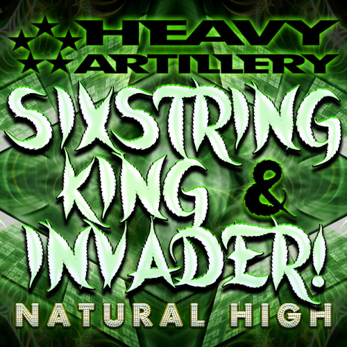 Sixstring King & Invader! - Natural High (VIP) out now!