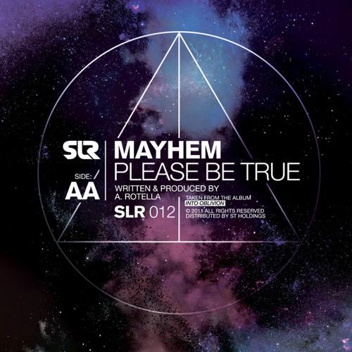 Mayhem - Please Be True [OUT NOW ON SLR!]
