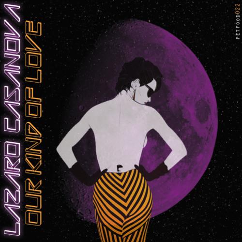 Lazaro Casanova - Our Kind Of Love /// Snippet