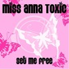 Miss Anna Toxic - Set Me Free (MaLu Project feat. C-Stylez Edit)